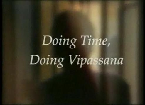 Випассана в индийских тюрьмах / Doing Time, Doing Vipassana