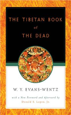 Evans-Wentz Walter. The Tibetan Book of the Dead