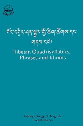 Tibetan Quadrisyllabics Phrases and Idioms