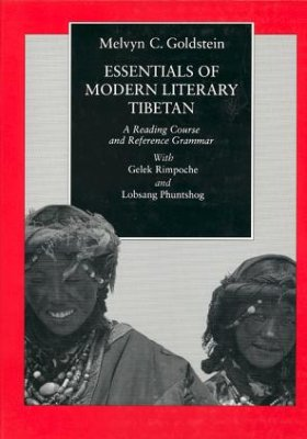Goldstein Melvyn C. Essentials of Modern Literary Tibetan. A Reading Course and Reference Grammar